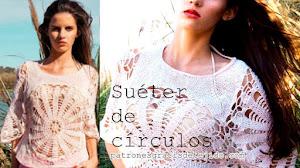 Suéter de Círculos Tejido en Crochet y en Dos Agujas / Moldes y explicación