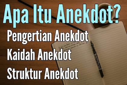 Pengertian Anekdot beserta Struktur, dan Ciri-Ciri Anekdot