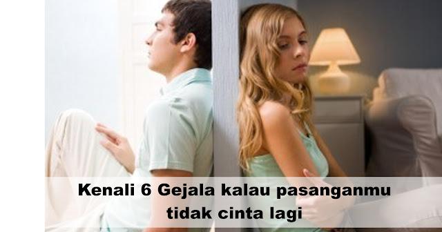 Kenali 6 Gejala kalau pasanganmu tidak cinta lagi