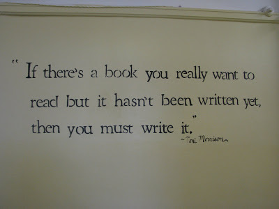 if there's a book you really want to read but it hasn't been written yet, then you must write it,""