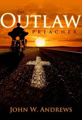 BOOK REVIEW:  The Outlaw Preacher by John W. Andrews