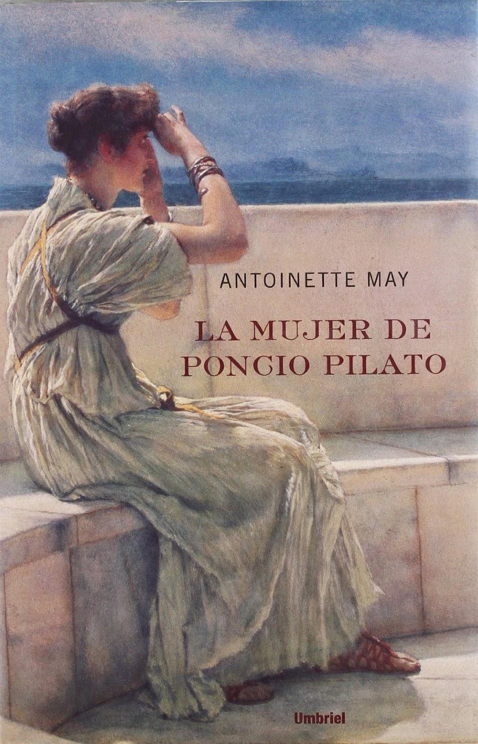 La mujer de Poncio Pilato - Antoinette May (2007)