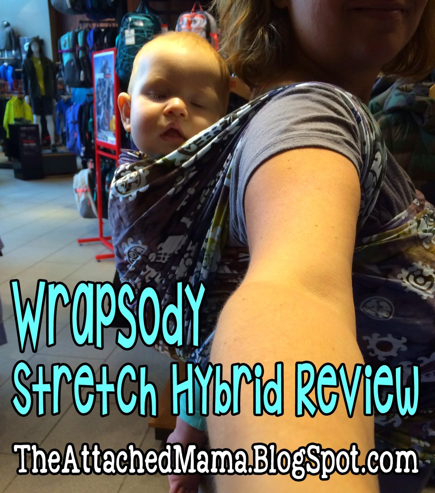 23efc8fdb3c The Attached Mama  Wrapsody Stretch-Hybrid Review