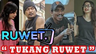 Ruwet TV Terbaru | Episode TUKANG RUWET