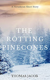 The Rotting Pinecones: A Himalayan Story