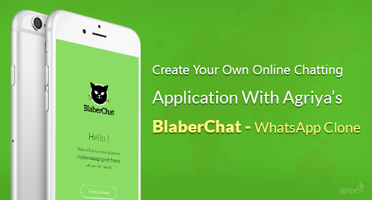 Create Your Own Online Chatting Application With Agriya's BlaberChat - WhatsApp Clone