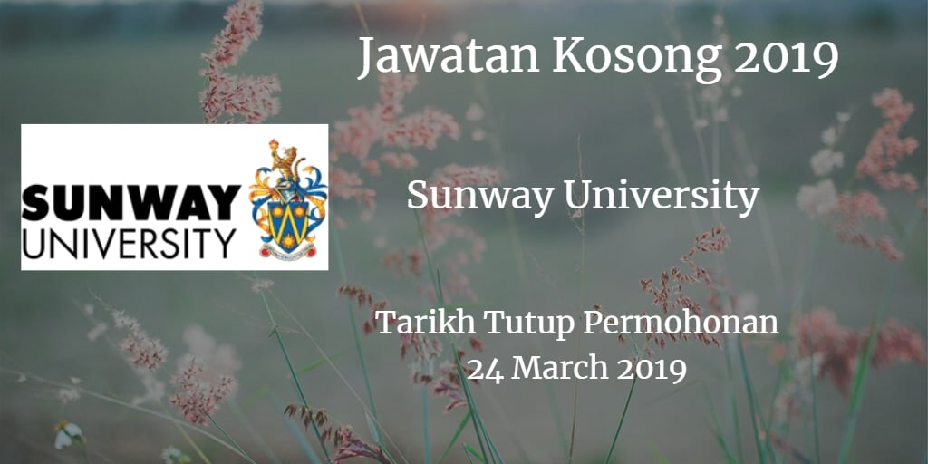 Jawatan Kosong Sunway University 24 March 2019