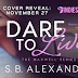 Cover Reveal & Giveaway - Dare to Live by S.B. Alexander