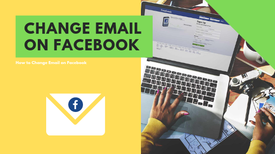 How Do I Change My Facebook Email<br/>