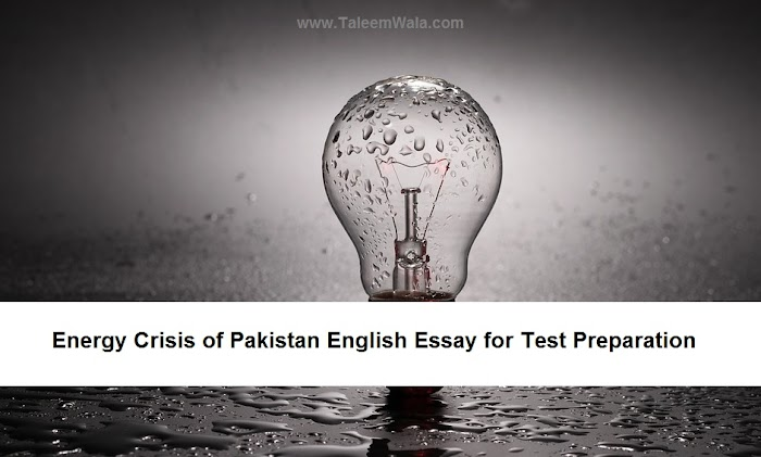 Energy Crisis of Pakistan English Essay for Test Preparation