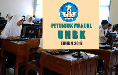 petunjuk manual unbk 2017