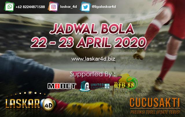 JADWAL BOLA JITU TANGGAL 22 – 23 APRIL 2020