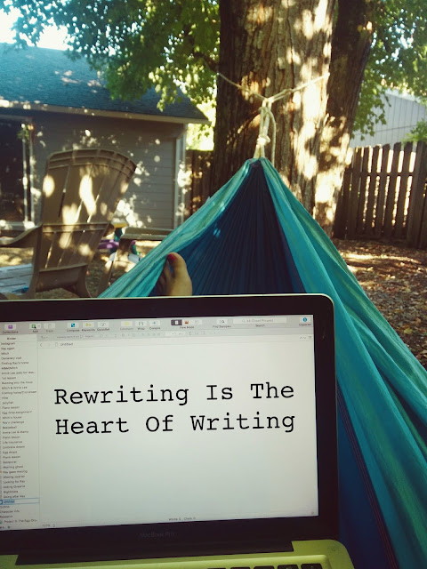 Rewriting Is The Heart Of Writing