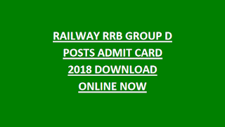 RAILWAY RRB GROUP D POSTS ADMIT CARD 2018 DOWNLOAD ONLINE NOW