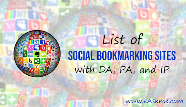 List of Social Bookmarking Sites with DA, PA, Moz Rank and IP Address: eAskme