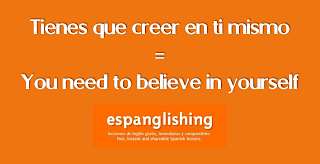 Tienes que creer en ti mismo = You need to believe in yourself