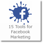 15 Tools for Facebook Marketing you need to use right away