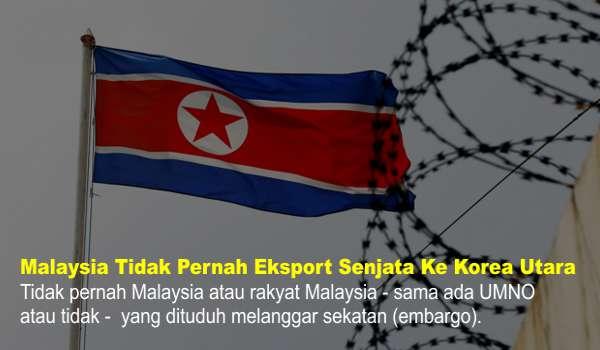 Malaysia Tidak Pernah Mengeksport Senjata Ke Korea Utara
