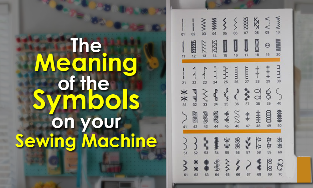 The Meaning Of The Symbols On Your Sewing Machine