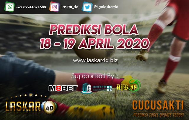PREDIKSI BOLA JITU TANGGAL 18 – 19 APRIL 2020