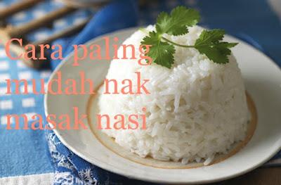 Cara paling mudah nak masak nasi