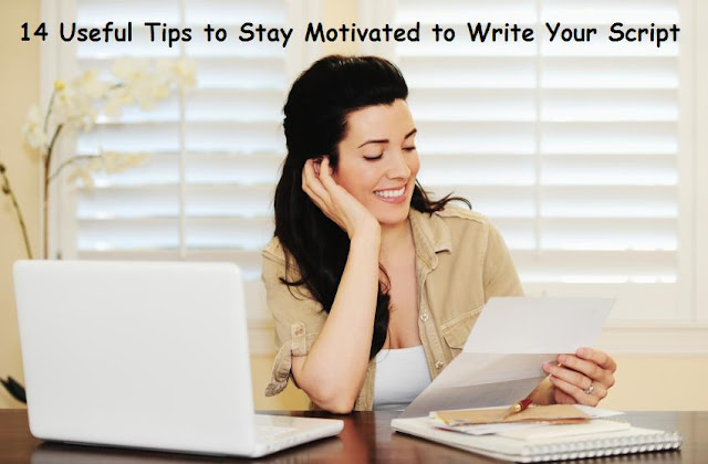 14 Useful Tips to Stay Motivated to Write Your Script