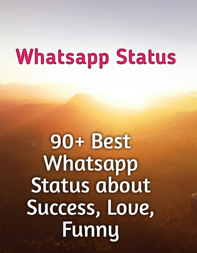 90+ Best Whatsapp Status About Success, Love, Funny