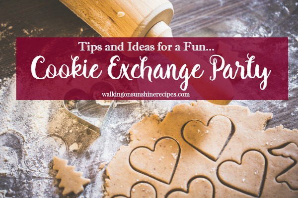Tips and Ideas for a Fun Cookie Exchange Party from Walking on Sunshine.
