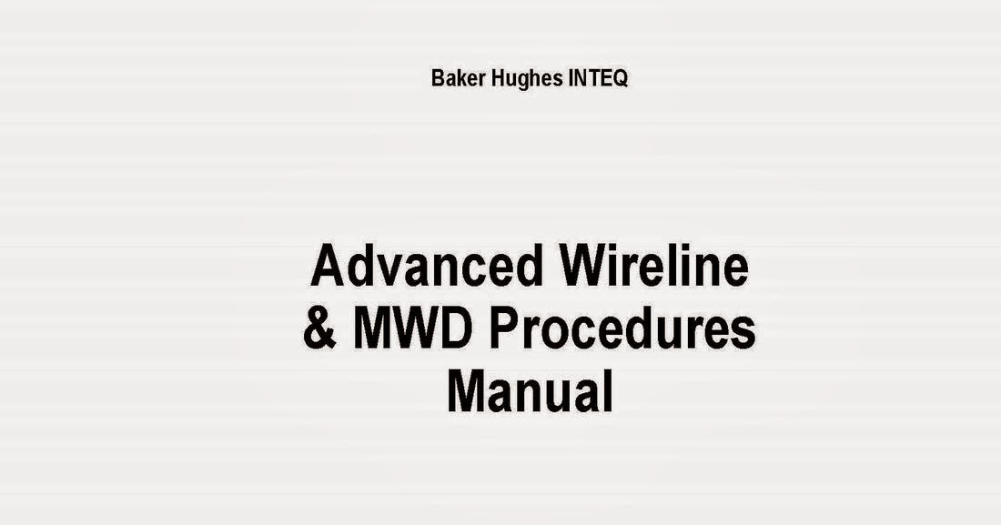 Baker Advanced Wireline & MWD Procedures ~ Oil and Gas