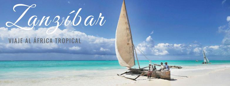zanzíbar, isla tropical con algunas de las mejores playas del mundo