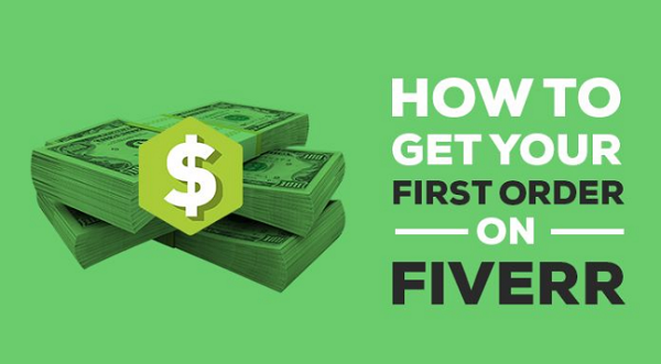 How to Get First Order on Fiverr