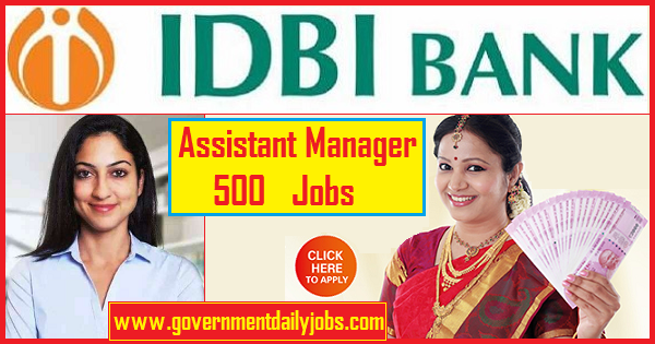 IDBI Bank Recruitment 2019 Assistant Manager 500 Posts of Assistant Manager