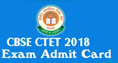 CTET Exam 2018, CTET Admit Card 2018 and CTET Syllabus 2018 - Check and Download here