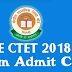 CTET Exam 2018 - CTET Admit Card 2018 and CTET Syllabus 2018 - Check and Download here