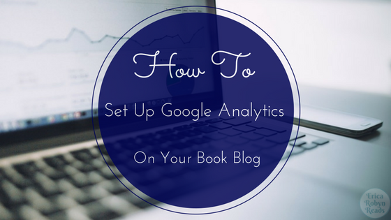 How To Set Up Google Analytics On Your Book Blog