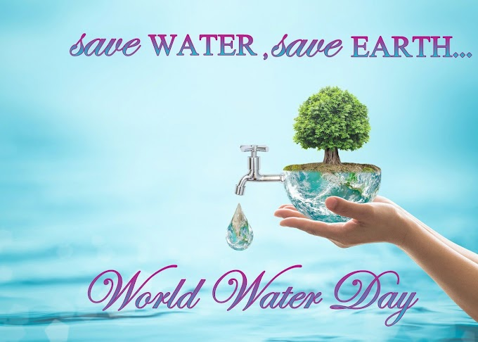 22 MARCH- WORLD WATER DAY