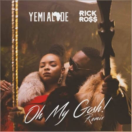 "MUSIC:Yemi Alade x Rick Ross – ""Oh My Gosh"" (Remix)"