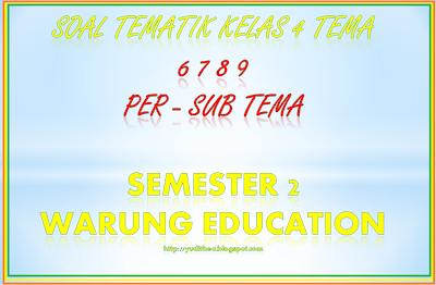 download Kumpulan Soal Tematik Kelas 4 Tema 6 7 8 9 Semester 2 Kurikulum 2013