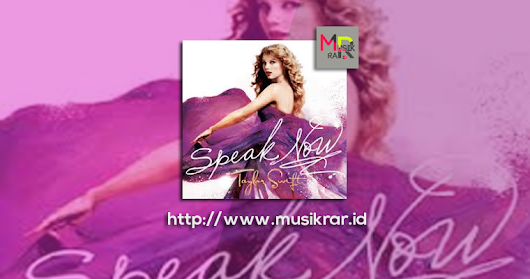 Download lagu Taylor Swift Album Speak Now (2010)