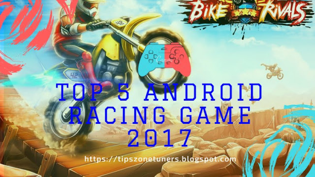 Android Racing Game, Racing Game, Android Racing Game 2017, Top 5 Android Racing Game, All Time Top 5 Android Racing Game, Android Racing