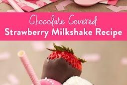 CHOCOLATE COVERED STRAWBERRY MILKSHAKES RECIPE