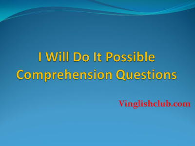 I Will Do It Possible Comprehension Questions