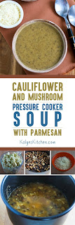 Cauliflower and Mushroom Pressure Cooker Soup with Parmesan found on KalynsKitchen.com