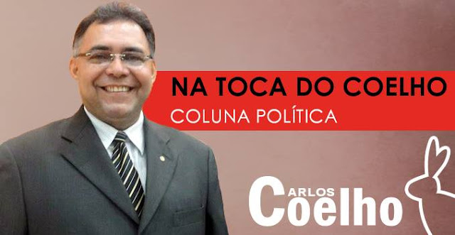 COLUNA POLÍTICA NA TOCA DO COELHO
