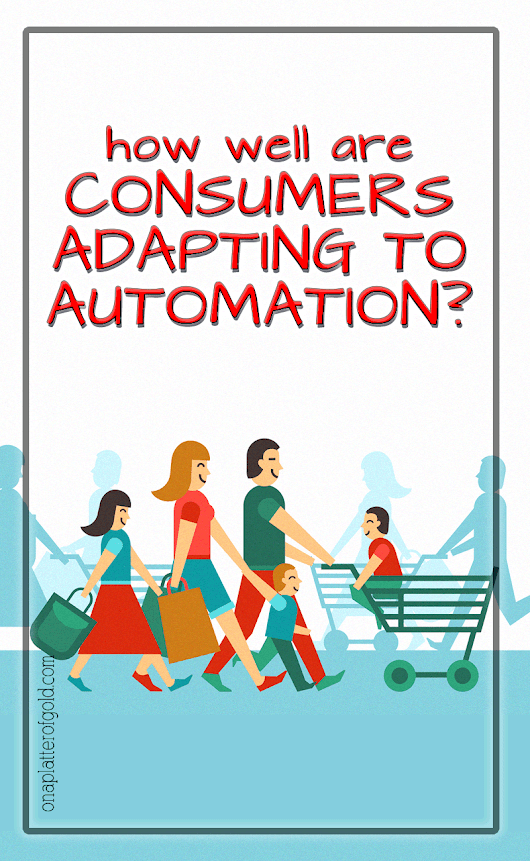 How Well Are Consumers Adapting to Automation?
