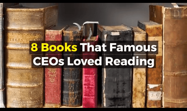 8 Books That Famous CEOs Loved Reading