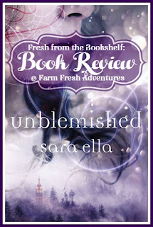 Unblemished by Sara Ella ~ A Book Review