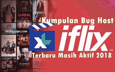 Daftar Bug XL Iflix dan Super Nonton Terbaru 2018