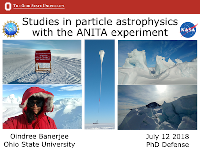 Title slide of my defense talk. It says Studies in particle astrophysics with the ANITA experiment. Shows my name Oindree Banerjee, school name Ohio State University, the date July 12 2018