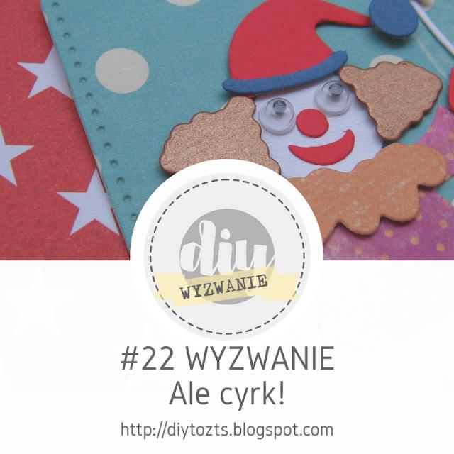 DIY - WYZWANIE #22 ALE CYRK